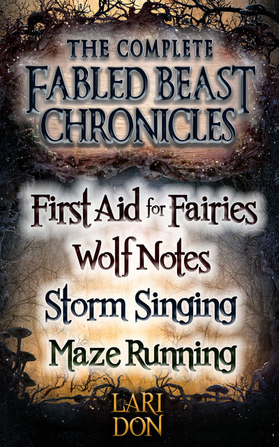 Complete Fabled Beasts Chronicles, Lari Don