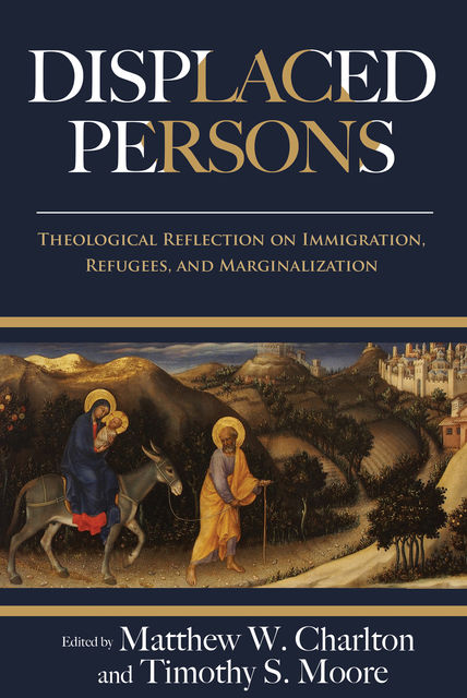 Displaced Persons, Matthew W. Charlton, Timothy S. Moore