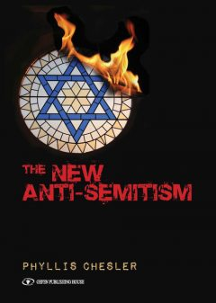 The New Anti-Semitism, Phyllis Chesler