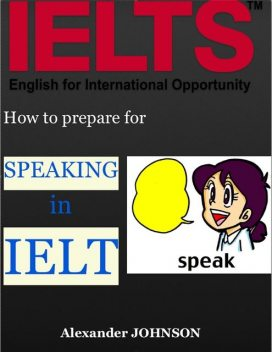 How to Prepare for Speaking In Ielts, Alexander Johnson