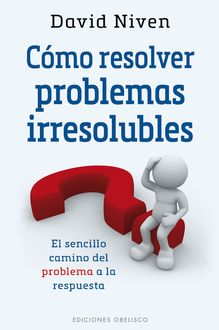 Cómo resolver problemas irresolubles, David Niven