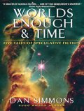 Worlds Enough & Time, Dan Simmons