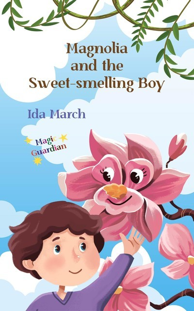 Magnolia and the Sweet-smelling Boy, Ida March