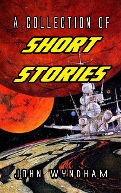 A Collection Of Short Stories, John Wyndham