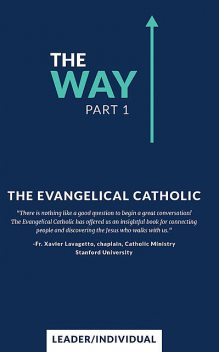 The Way, Part 1, The Evangelical Catholic
