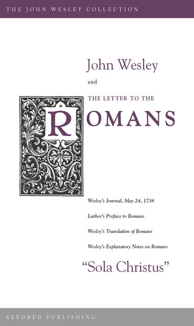 John Wesley and the Letter to the Romans, John Wesley