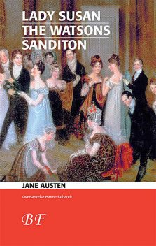 Lady Susan * The Watsons * Sanditon, Jane Austen