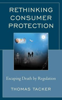 Rethinking Consumer Protection, Thomas Tacker