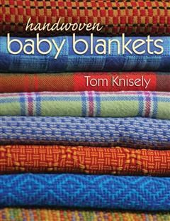 Handwoven Baby Blankets, Tom Knisely