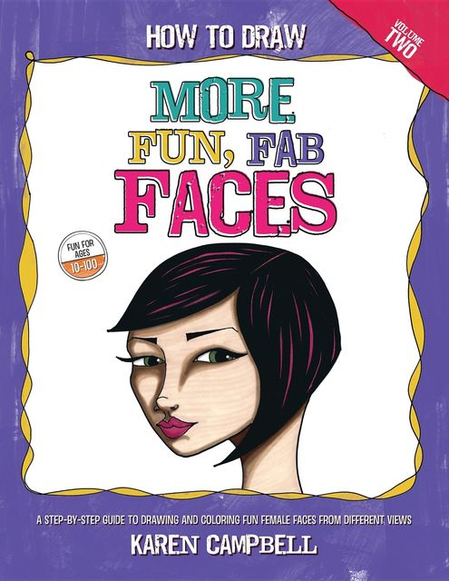 How to Draw MORE Fun, Fab Faces, Karen Campbell