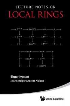 Lecture Notes on Local Rings, Birger Iversen, Holger Andreas Nielsen