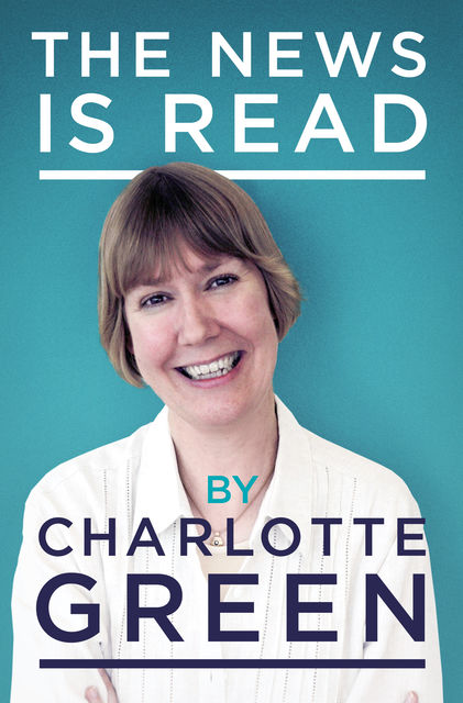 The News Is Read, Charlotte Green