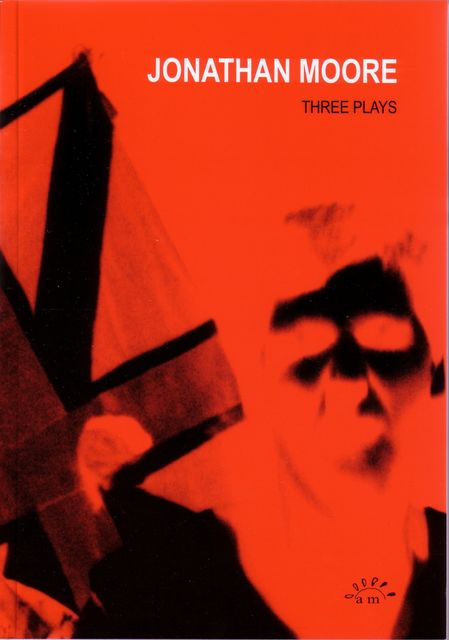 Three Plays, Jonathan Moore