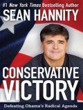Conservative Victory, Sean Hannity