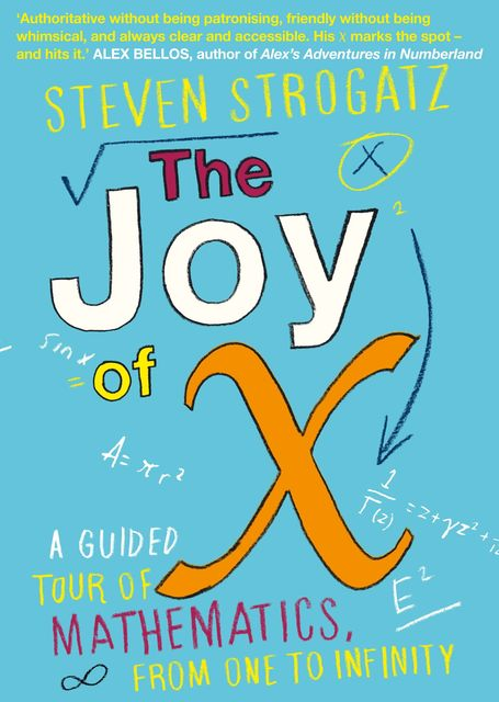 The Joy of x: A Guided Tour of Math, from One to Infinity, Strogatz Steven