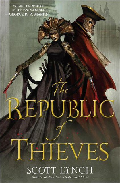 The Republic of Thieves, Scott Lynch