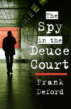 The Spy in the Deuce Court, Frank Deford