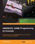Android Game Programming by Example, John Horton