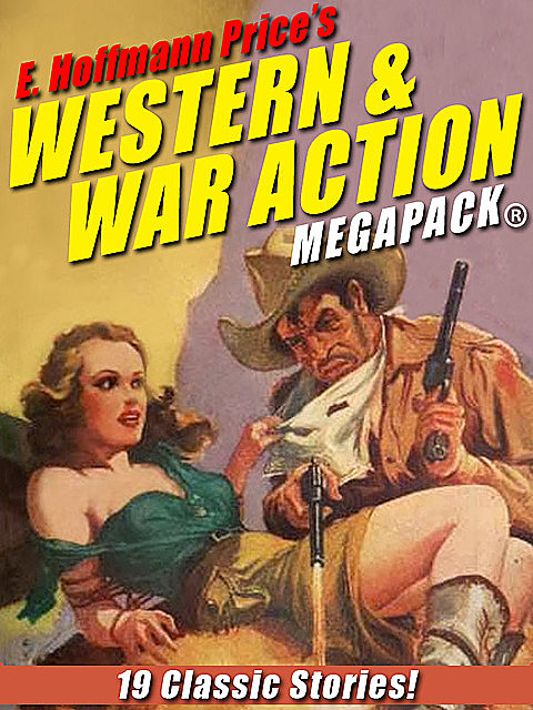 E. Hoffmann Price's War and Western Action MEGAPACK, E.Hoffmann Price