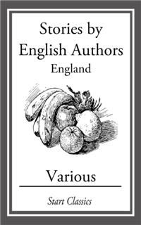 Stories by English Authors: England, Various