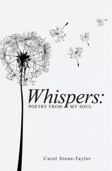 Whispers: Poetry from My Soul, Carol Stone-Taylor