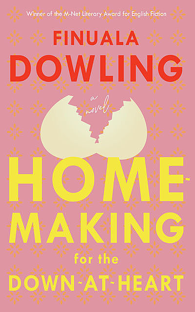 Homemaking for the Down-At-Heart, Finuala Dowling