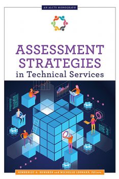 Assessment Strategies in Technical Services, Michelle Leonard, Kimberly A. Edwards