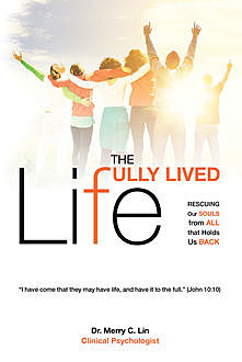 The The Fully Lived Life, Merry C Lin