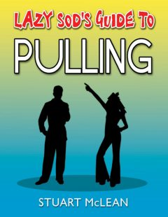 Lazy Sod's Guide to Pulling, Stuart McLean