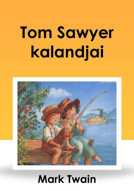 Tom Sawyer kalandjai, Mark Twain
