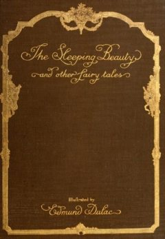 The Sleeping Beauty and other fairy tales, Charles Perrault