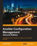 Ansible Configuration Management – Second Edition, Daniel Hall