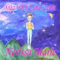 Yoga With Luna Lastic (Inspirational Yoga For Kids, Toddler Books, Kids Books, Kindergarten Books, Baby Books, Kids Book, Yoga Books For Kids, Ages 2–8, Kids Books, Yoga Books For Kids, Kids Books), Nerissa Marie