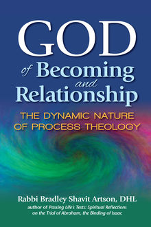 God of Becoming and Relationship, Rabbi Bradley Shavit Artson, DHL