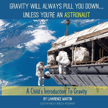 Gravity Will Always Pull You Down, Lawrence Martin
