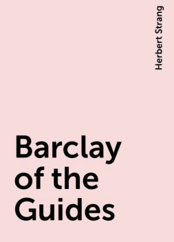 Barclay of the Guides, Herbert Strang
