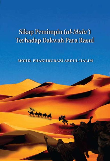 The Attitude of Leaders (al-Mala') towards Propagation by the Prophets, Mohd.Fhakhrurazi Abdul Halim