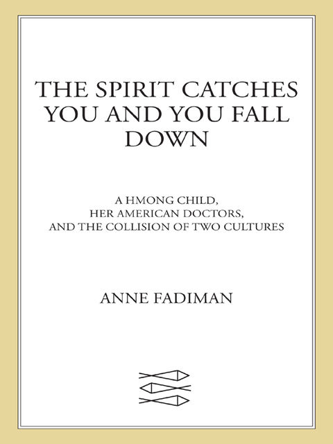 The Spirit Catches You and You Fall Down, Anne Fadiman