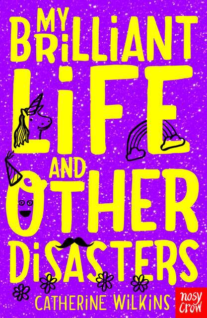My Brilliant Life and Other Disasters, Catherine Wilkins