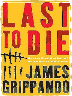 Last to die, James Grippando