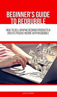 Beginner's Guide to Redbubble, Juha Öörni