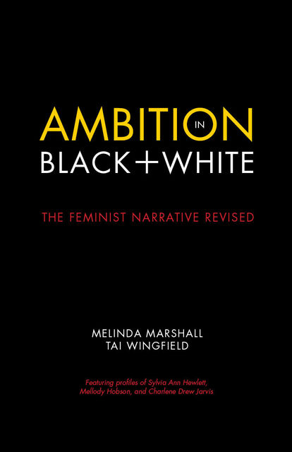 Ambition in Black + White, Melinda Marshall, Tai Wingfield