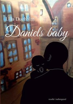 Daniels baby, Ulla Dueholm