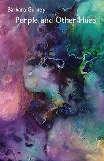 Purple and Other Hues, Barbara Gurney