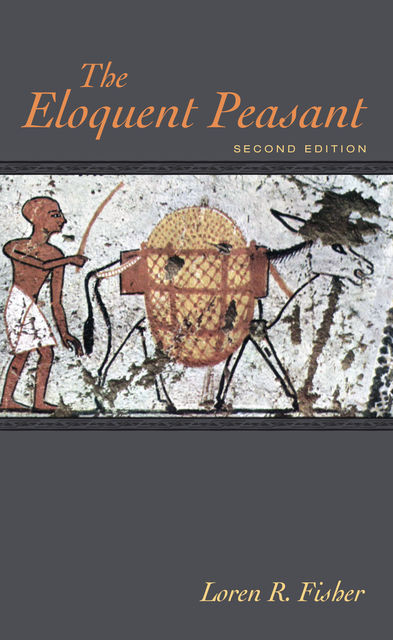 The Eloquent Peasant, 2nd edition, Loren Fisher