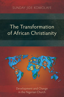 The Transformation of African Christianity, Sunday Jide Komolafe