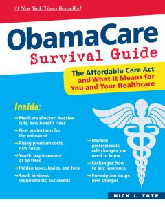 ObamaCare Survival Guide, Nick J.Tate