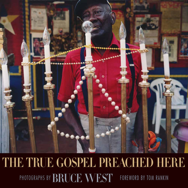 The True Gospel Preached Here, Bruce West