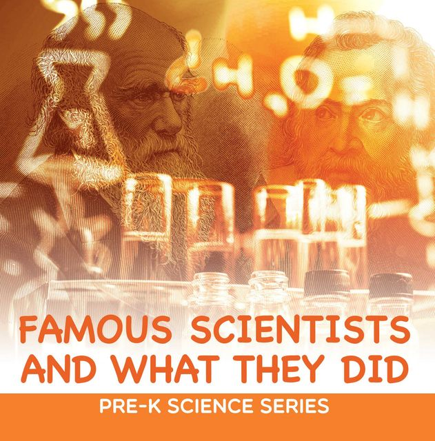 Famous Scientists and What They Did : Pre-K Science Series, Baby Professor