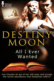All I Ever Wanted, Destiny Moon
